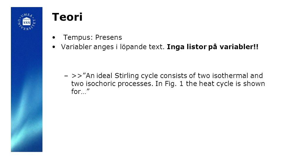 Teori Tempus: Presens. Variabler anges i löpande text. Inga listor på variabler!!