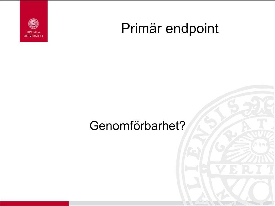 Primär endpoint Genomförbarhet Hur gick det då