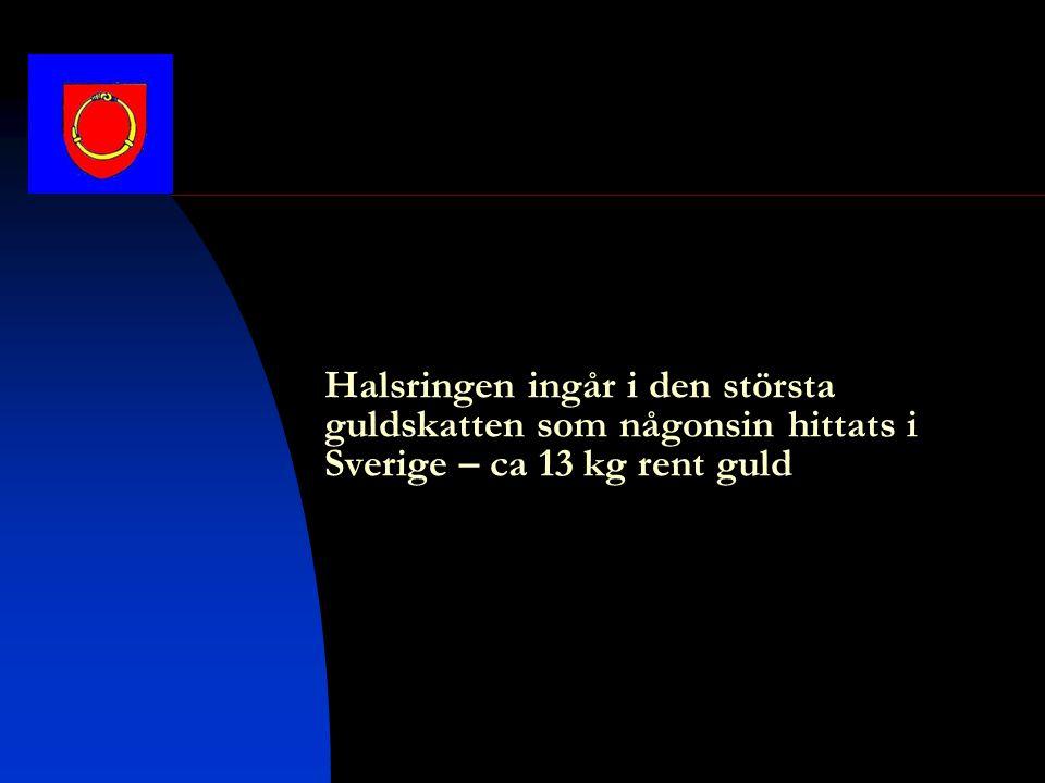 Halsringen ingår i den största guldskatten som någonsin hittats i Sverige – ca 13 kg rent guld