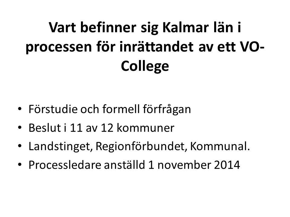 Vart befinner sig Kalmar län i processen för inrättandet av ett VO-College