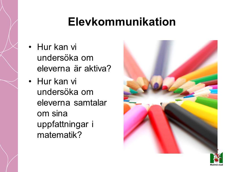 Elevkommunikation Hur kan vi undersöka om eleverna är aktiva