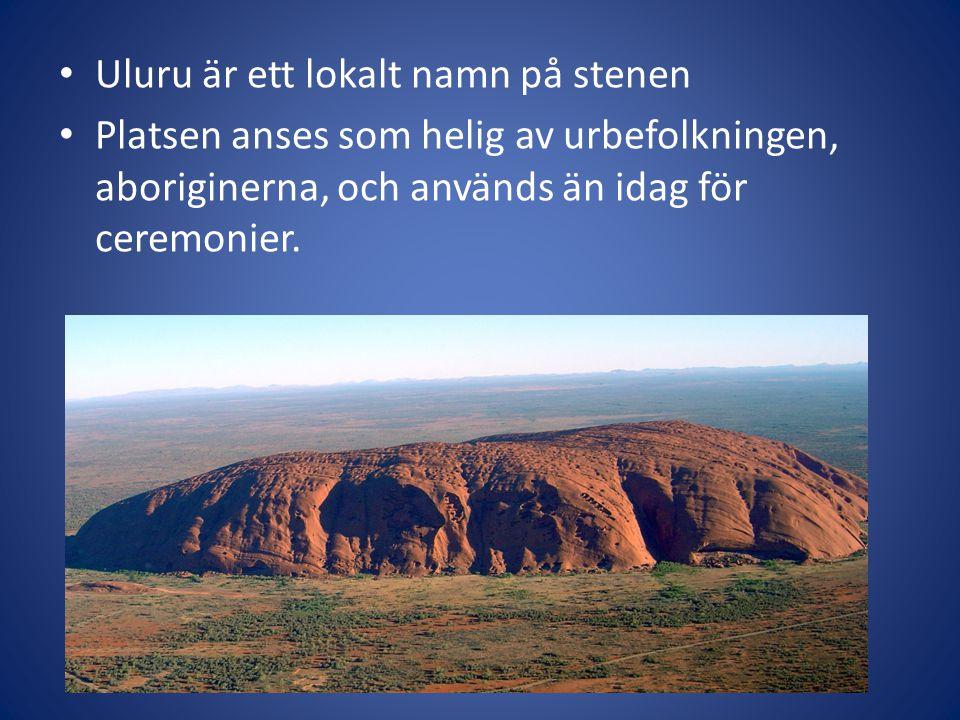 Uluru är ett lokalt namn på stenen