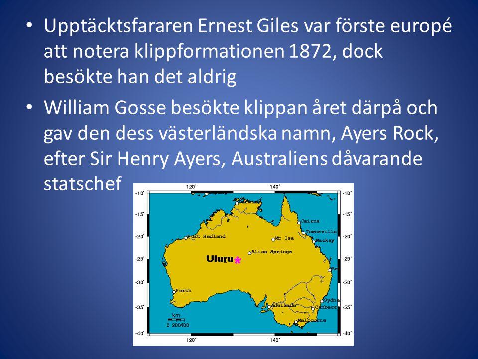 Upptäcktsfararen Ernest Giles var förste europé att notera klippformationen 1872, dock besökte han det aldrig