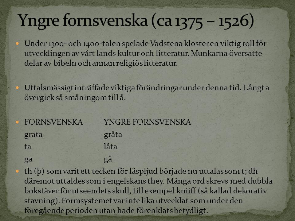 Yngre fornsvenska (ca 1375 – 1526)