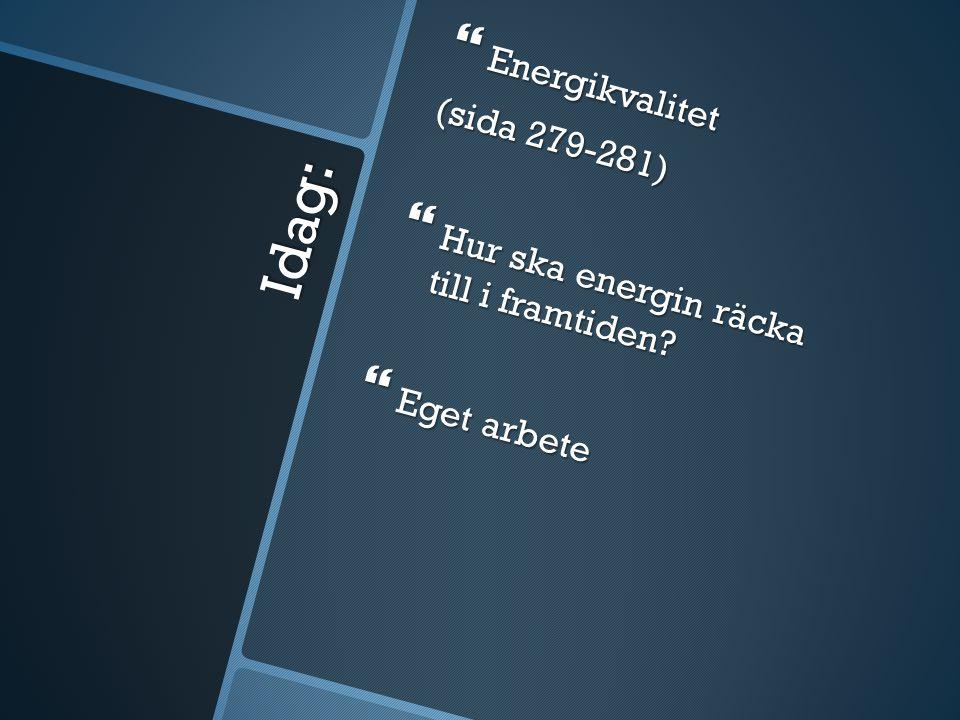 Idag: Energikvalitet (sida 279-281)
