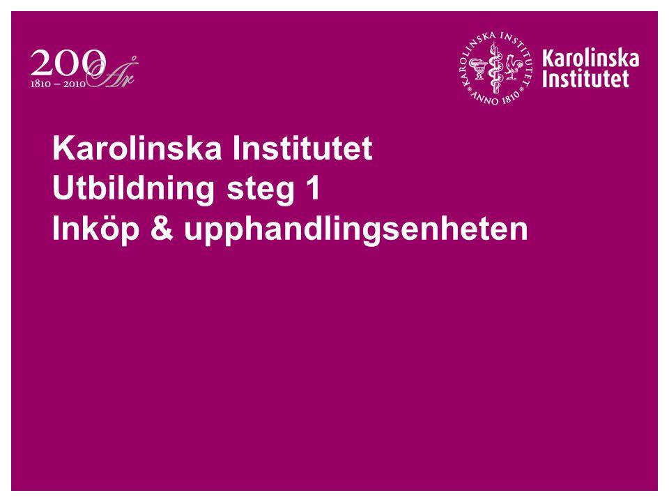 Karolinska Institutet Utbildning steg 1 Inköp & upphandlingsenheten