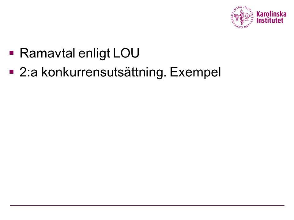 Ramavtal enligt LOU 2:a konkurrensutsättning. Exempel