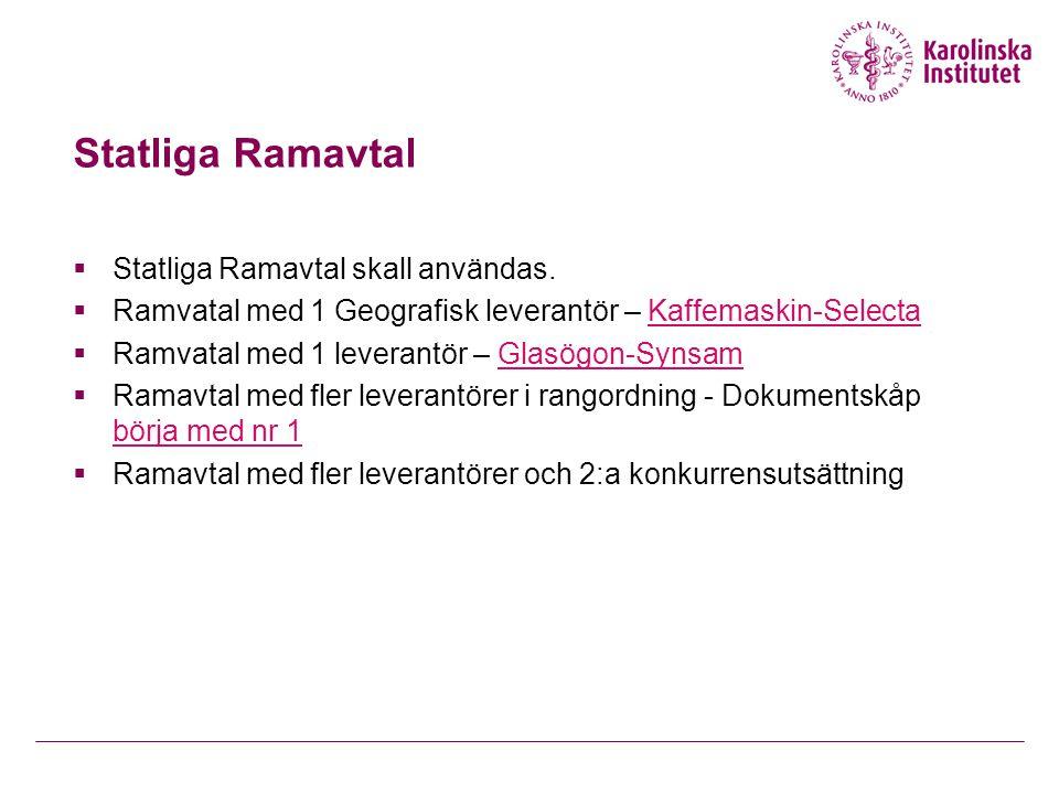 Statliga Ramavtal Statliga Ramavtal skall användas.