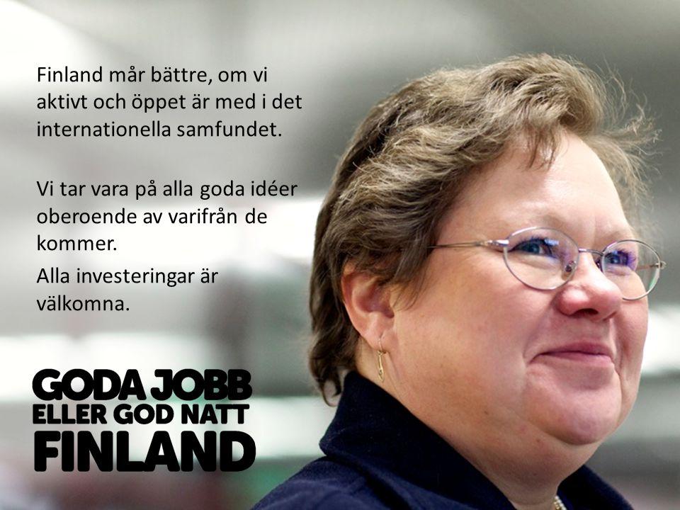 Finland mår bättre, om vi aktivt och öppet är med i det internationella samfundet.