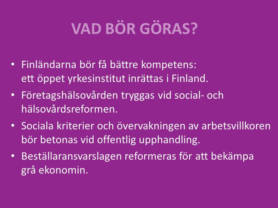 VAD BÖR GÖRAS Finländarna bör få bättre kompetens: ett öppet yrkesinstitut inrättas i Finland.