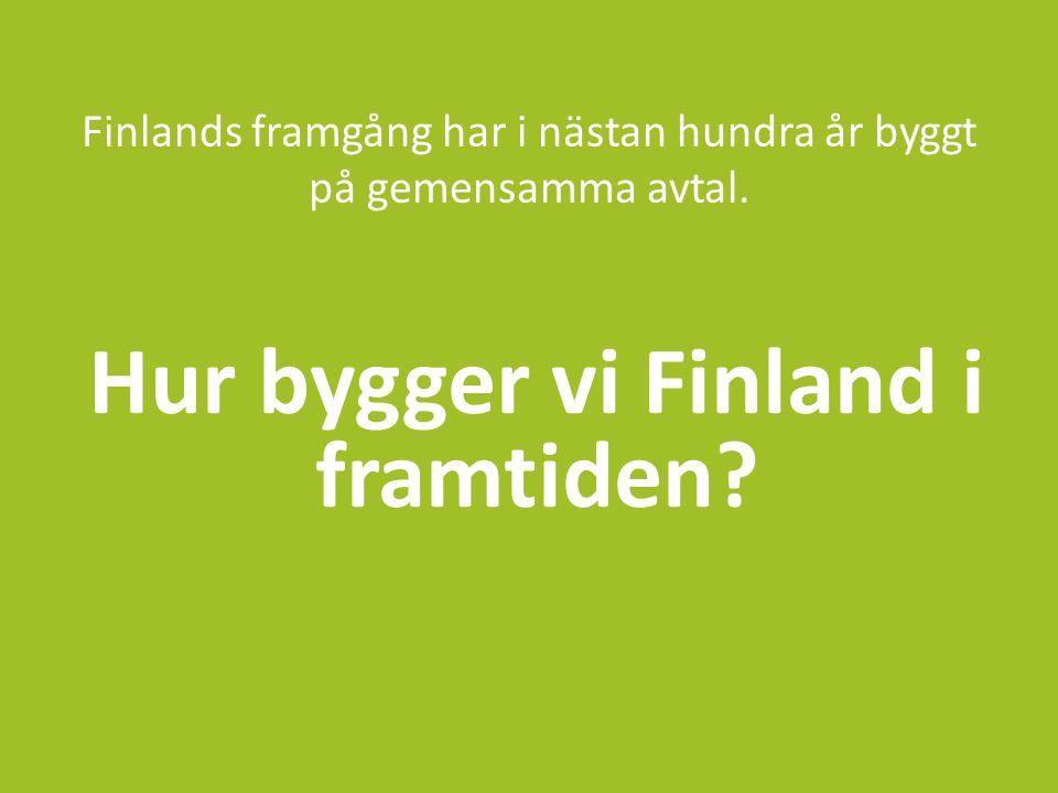 Hur bygger vi Finland i framtiden