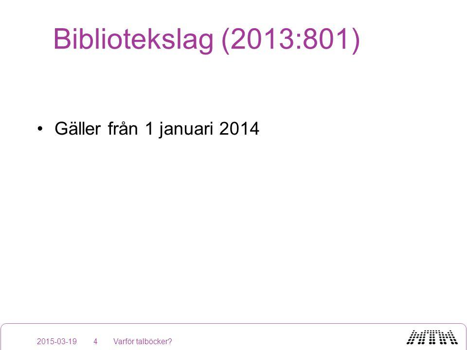 Bibliotekslag (2013:801) Gäller från 1 januari 2014 2015-03-19