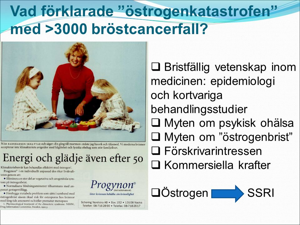 Vad förklarade östrogenkatastrofen med >3000 bröstcancerfall