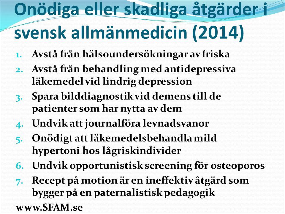 Onödiga eller skadliga åtgärder i svensk allmänmedicin (2014)