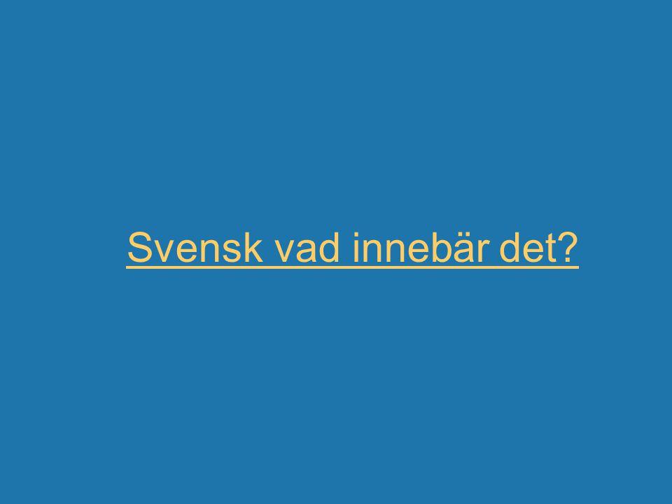 Svensk vad innebär det