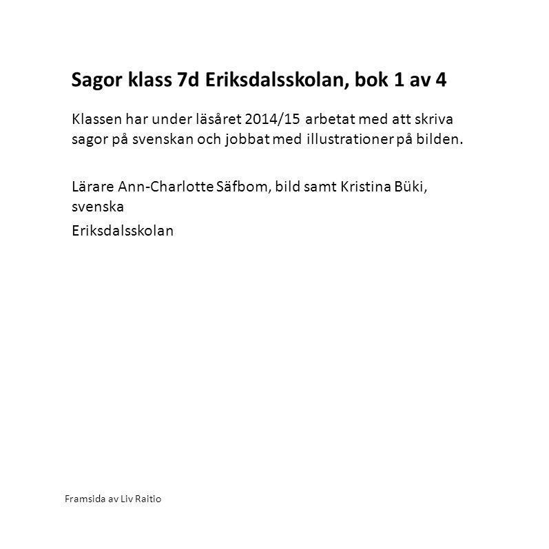 Sagor klass 7d Eriksdalsskolan, bok 1 av 4
