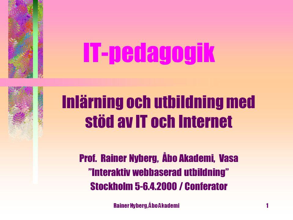 IT-pedagogik Inlärning och utbildning med stöd av IT och Internet