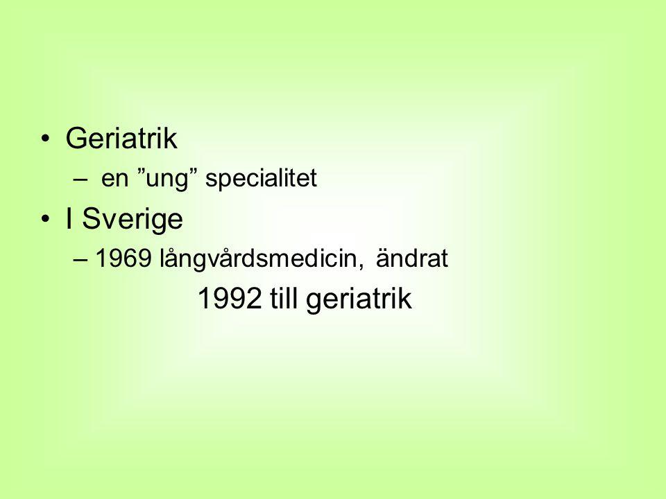 Geriatrik I Sverige 1992 till geriatrik en ung specialitet