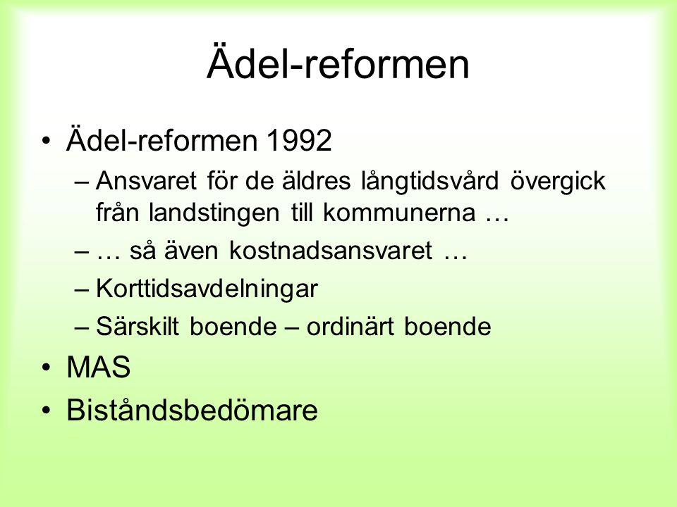 Ädel-reformen Ädel-reformen 1992 MAS Biståndsbedömare