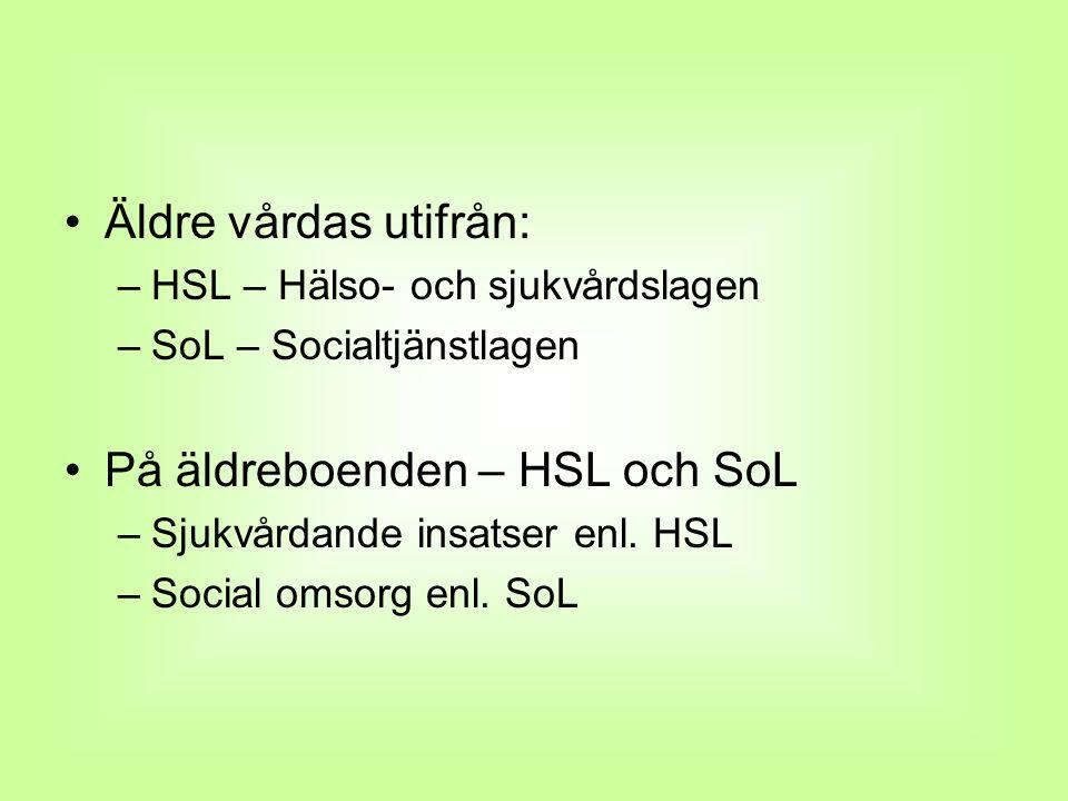 På äldreboenden – HSL och SoL