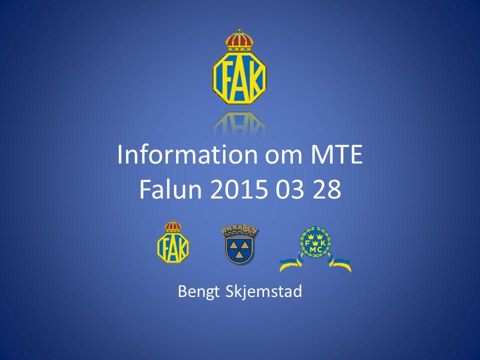 Information om MTE Falun 2015 03 28