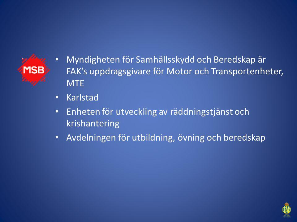 Myndigheten för Samhällsskydd och Beredskap är FAK's uppdragsgivare för Motor och Transportenheter, MTE