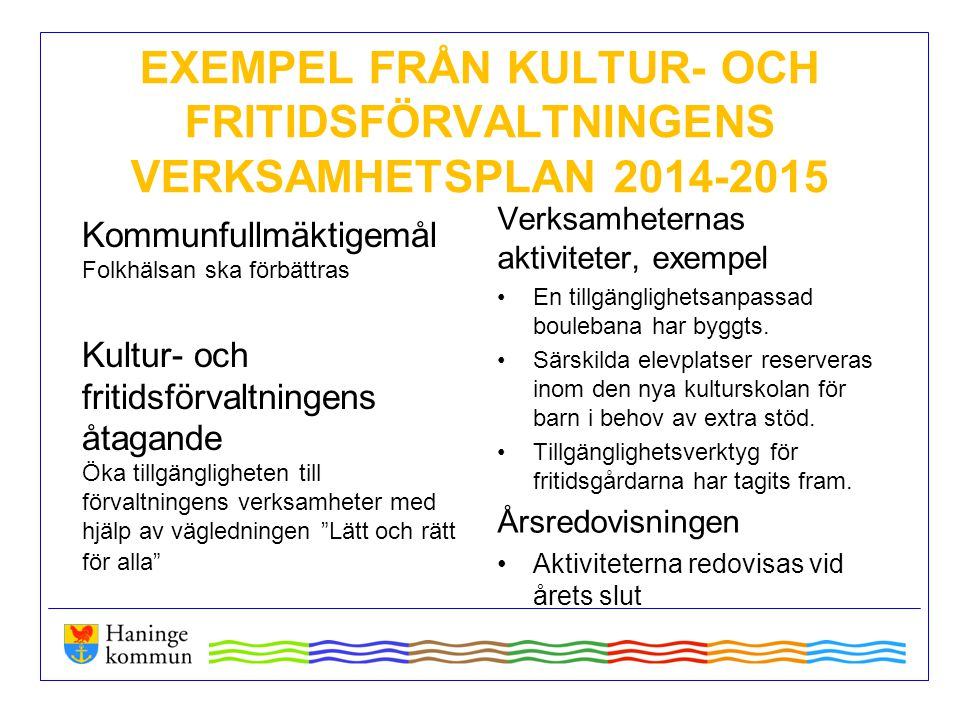 EXEMPEL FRÅN KULTUR- OCH FRITIDSFÖRVALTNINGENS VERKSAMHETSPLAN 2014-2015