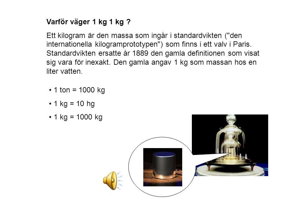 Varför väger 1 kg 1 kg
