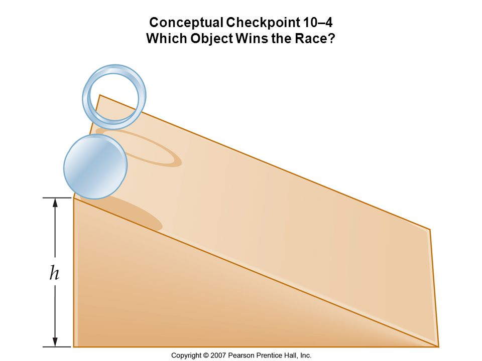 Conceptual Checkpoint 10–4 Which Object Wins the Race