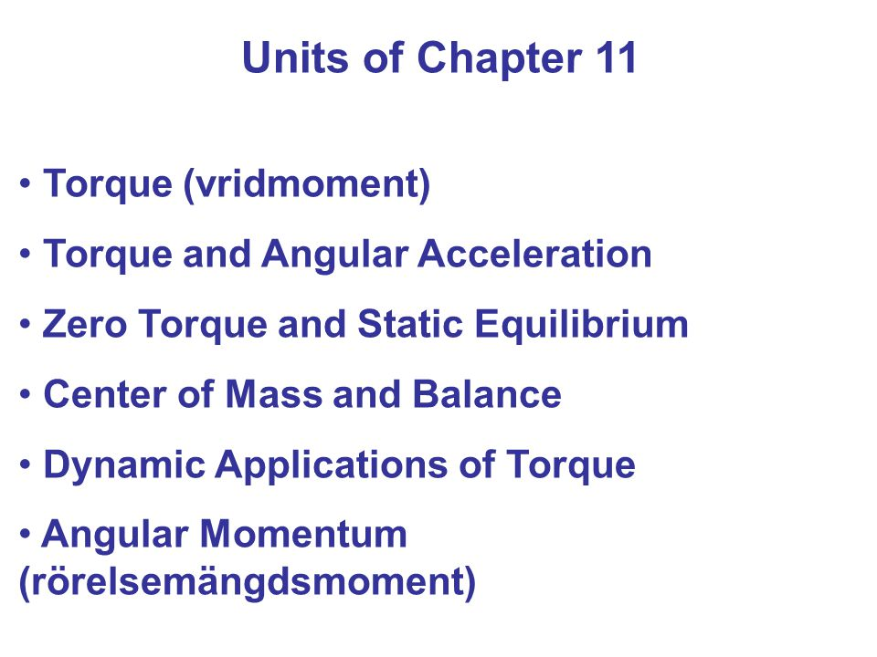 Units of Chapter 11 Torque (vridmoment)