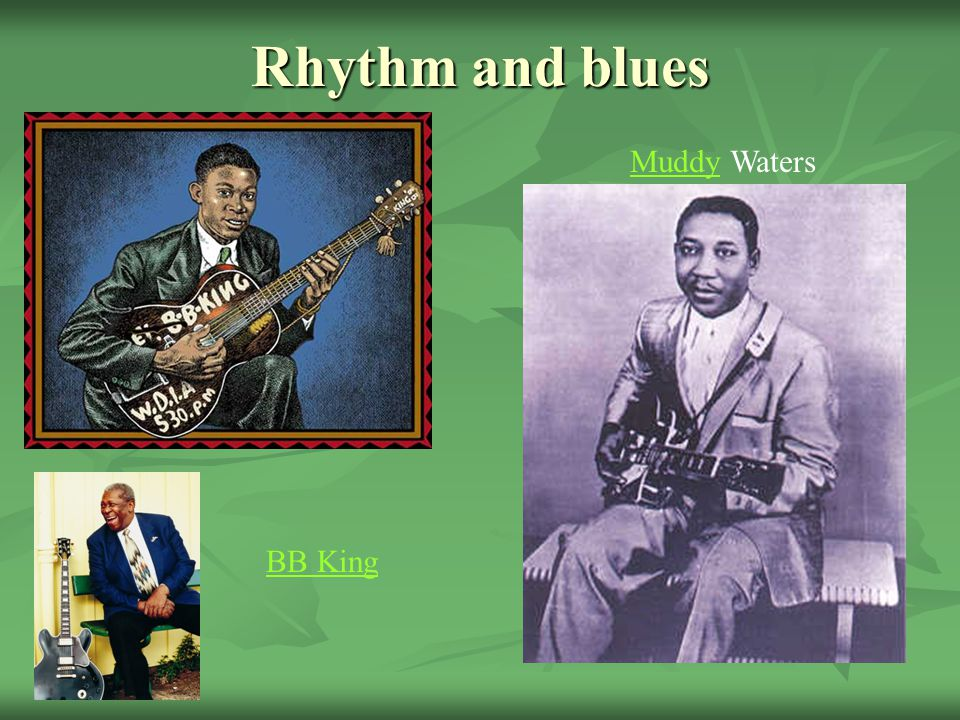 Rhythm and blues Muddy Waters BB King
