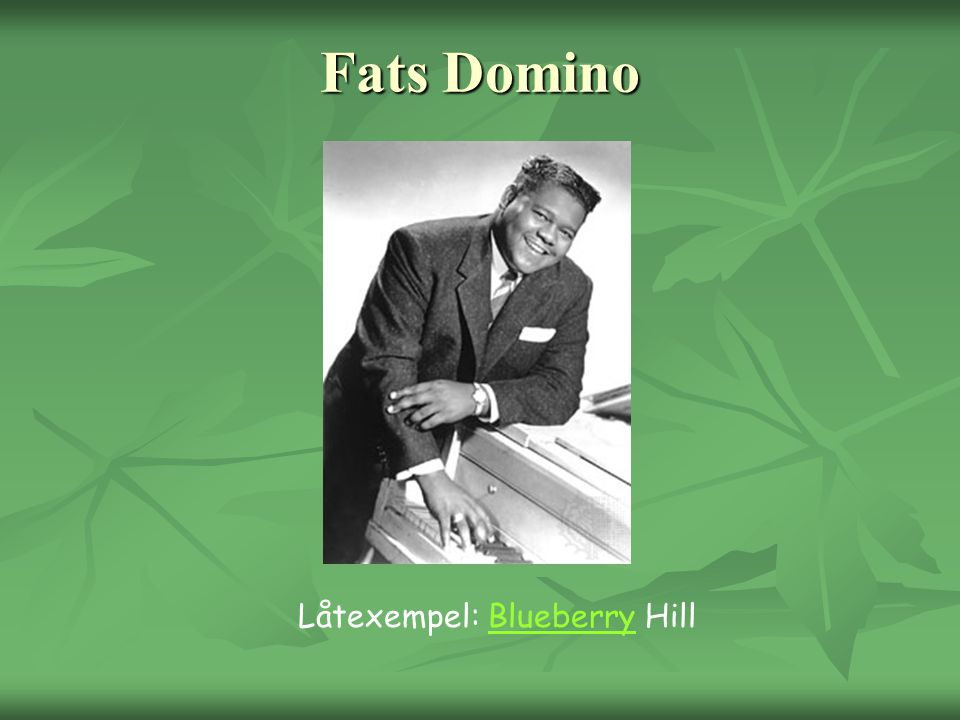 Fats Domino Låtexempel: Blueberry Hill