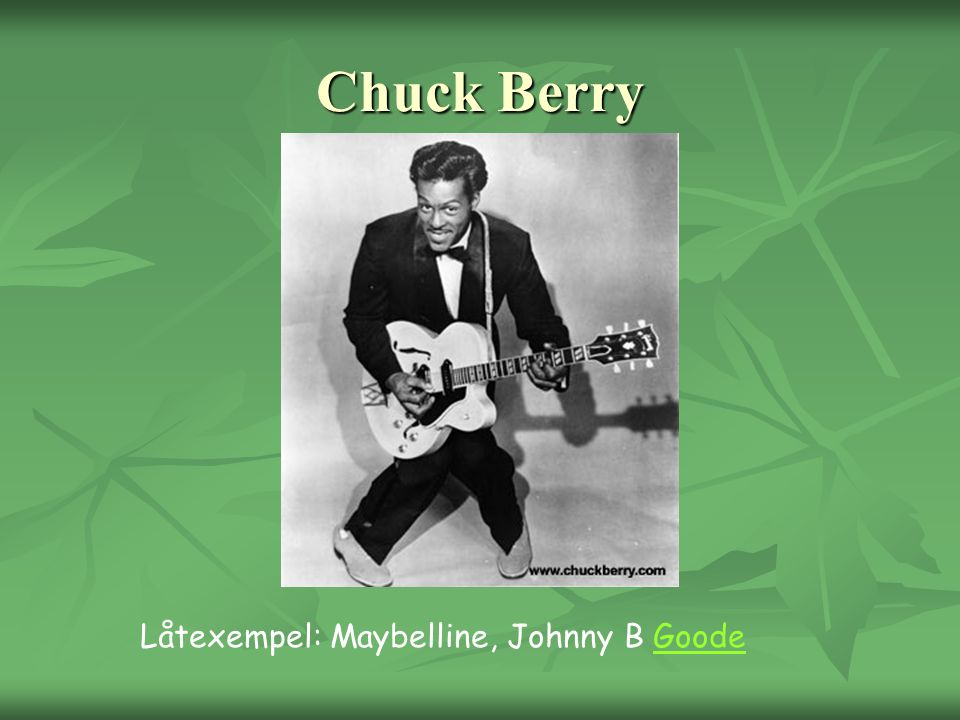 Chuck Berry Låtexempel: Maybelline, Johnny B Goode