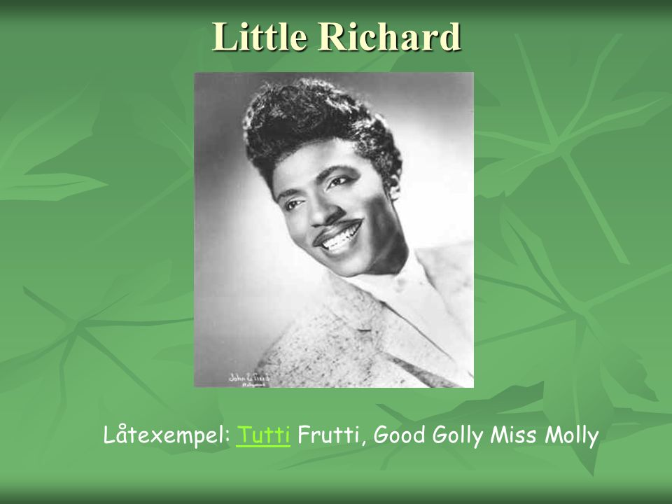 Little Richard Låtexempel: Tutti Frutti, Good Golly Miss Molly