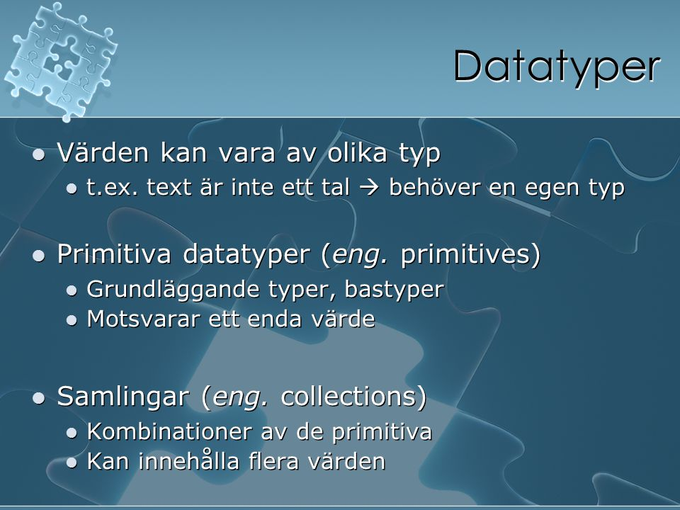 Datatyper Värden kan vara av olika typ
