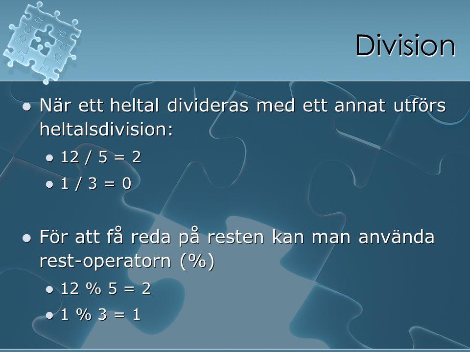 Division När ett heltal divideras med ett annat utförs heltalsdivision: 12 / 5 = 2. 1 / 3 = 0.