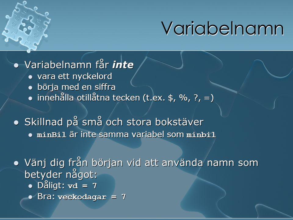 Variabelnamn Variabelnamn får inte Skillnad på små och stora bokstäver