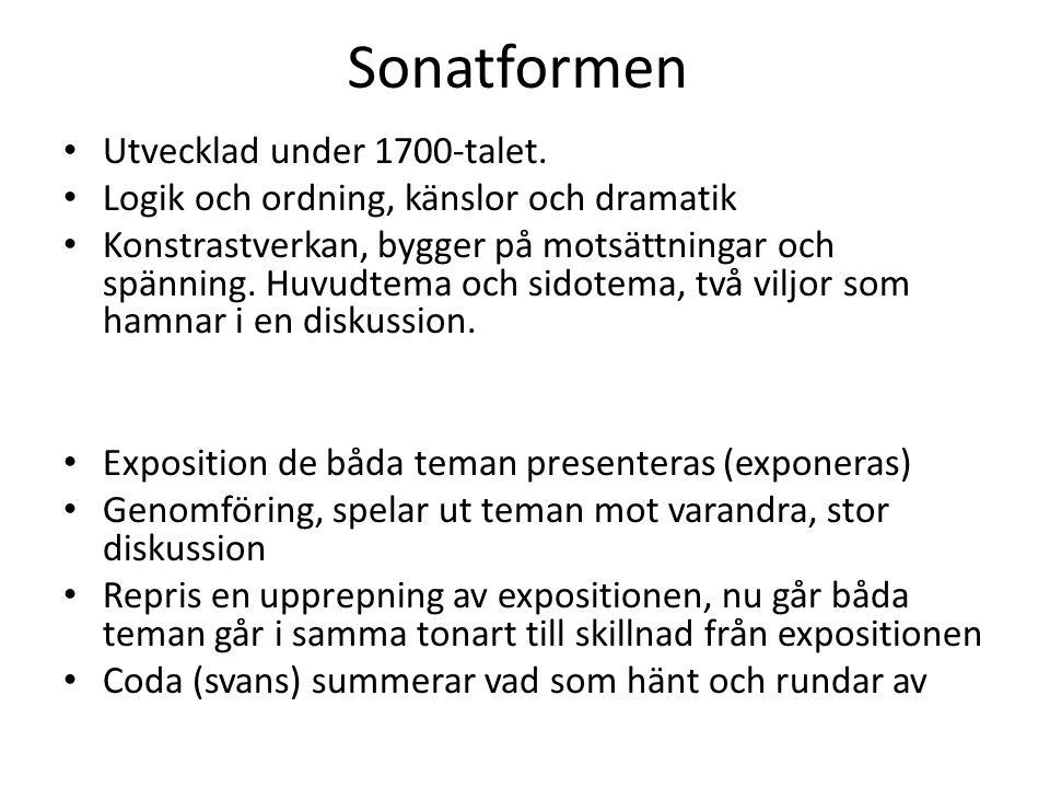 Sonatformen Utvecklad under 1700-talet.