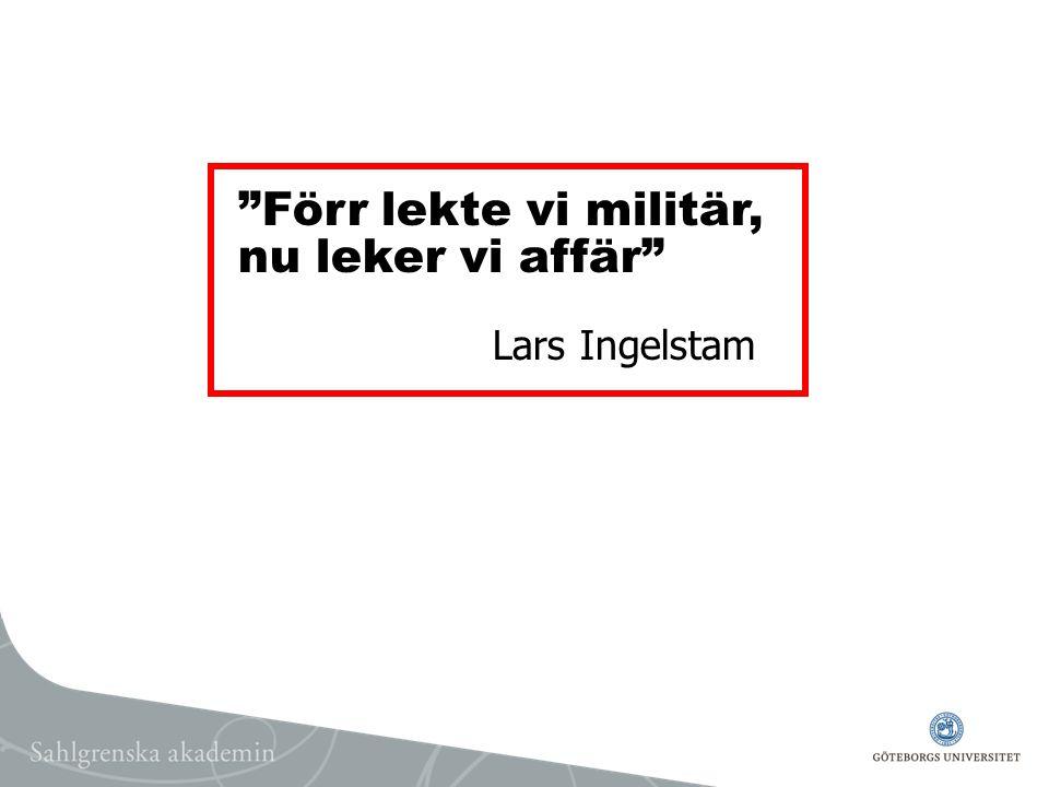 Förr lekte vi militär, nu leker vi affär Lars Ingelstam