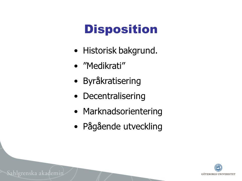 Disposition Historisk bakgrund. Medikrati Byråkratisering