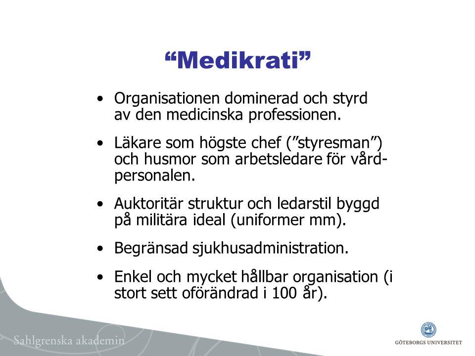 Medikrati Organisationen dominerad och styrd av den medicinska professionen.