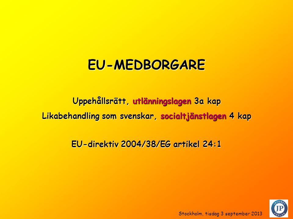 EU-MEDBORGARE Uppehållsrätt, utlänningslagen 3a kap