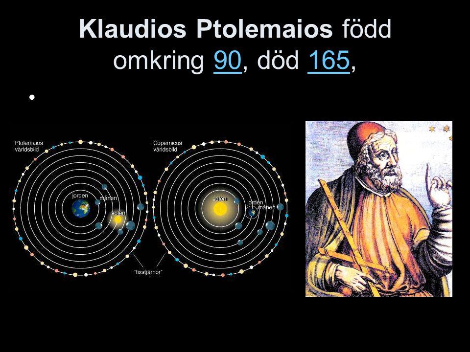 Klaudios Ptolemaios född omkring 90, död 165,