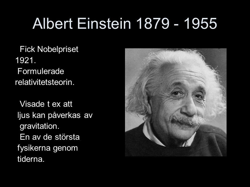 Albert Einstein 1879 - 1955 Fick Nobelpriset 1921. Formulerade