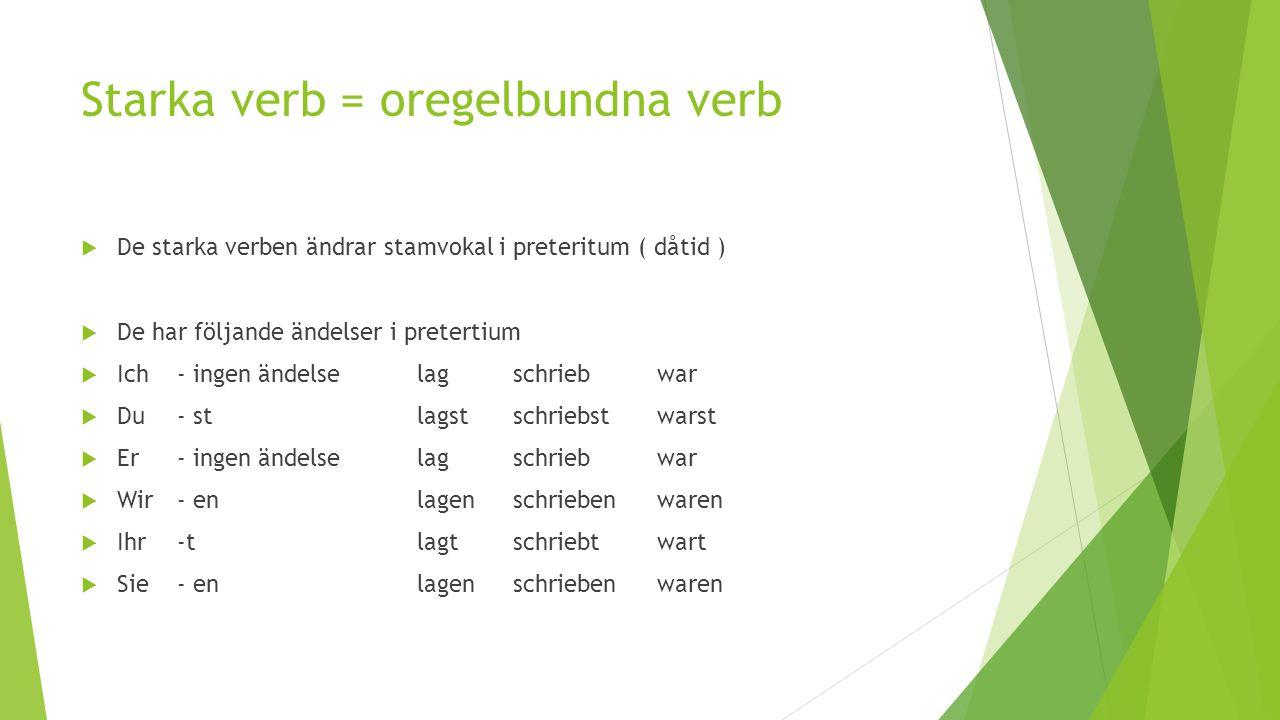 Starka verb = oregelbundna verb