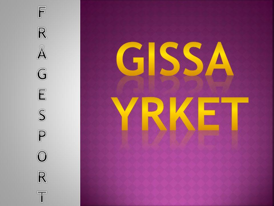 FRÅGESPORT GISSA YRKET