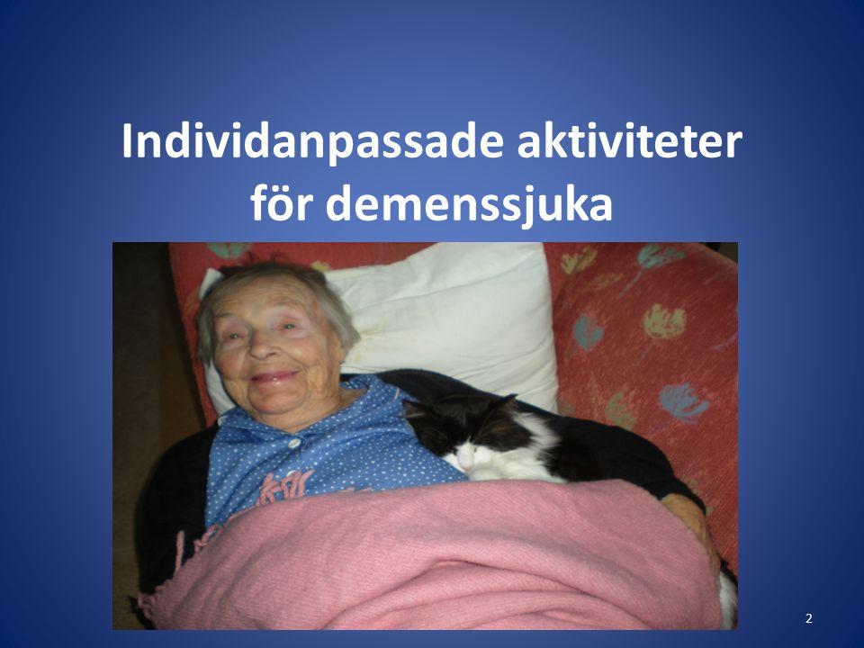 Individanpassade aktiviteter för demenssjuka