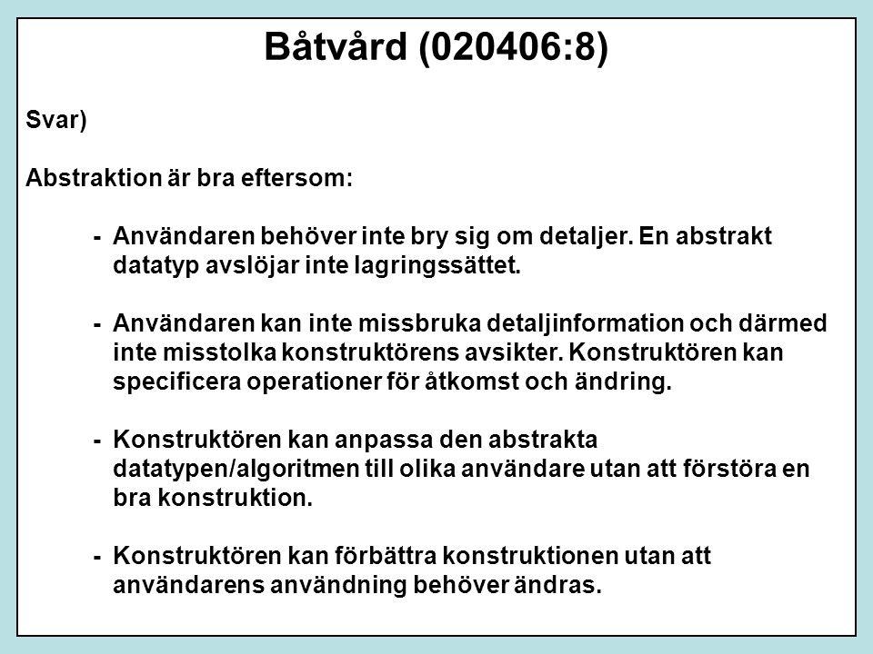 Båtvård (020406:8) Svar) Abstraktion är bra eftersom: