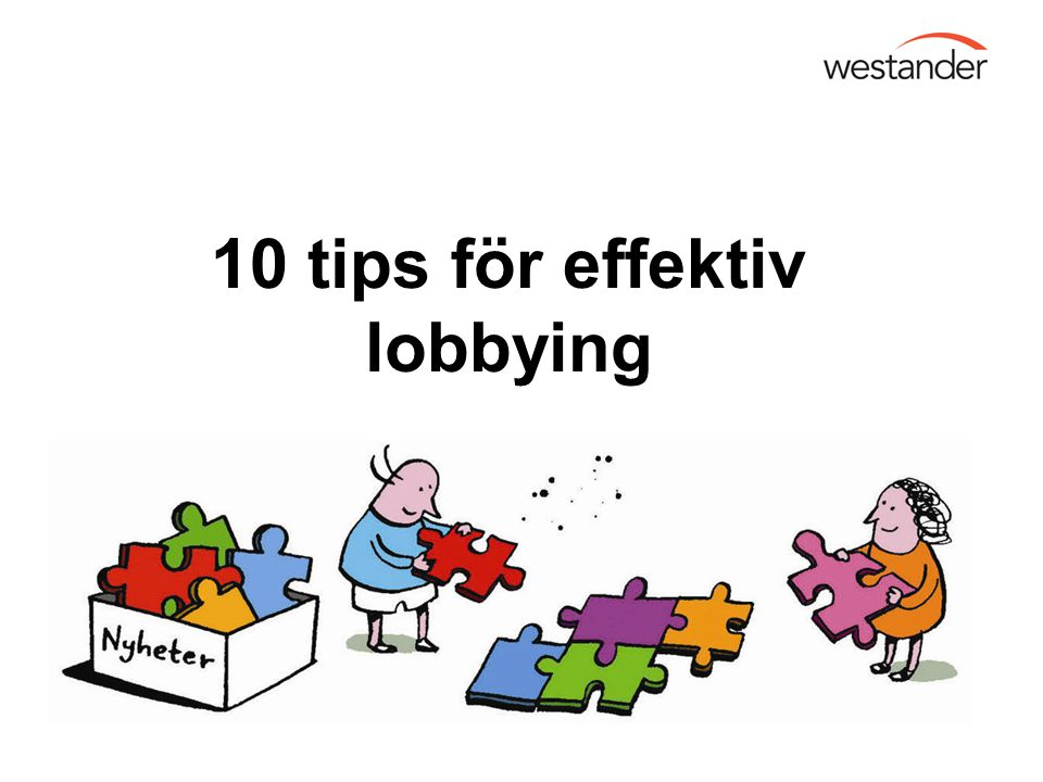 10 tips för effektiv lobbying