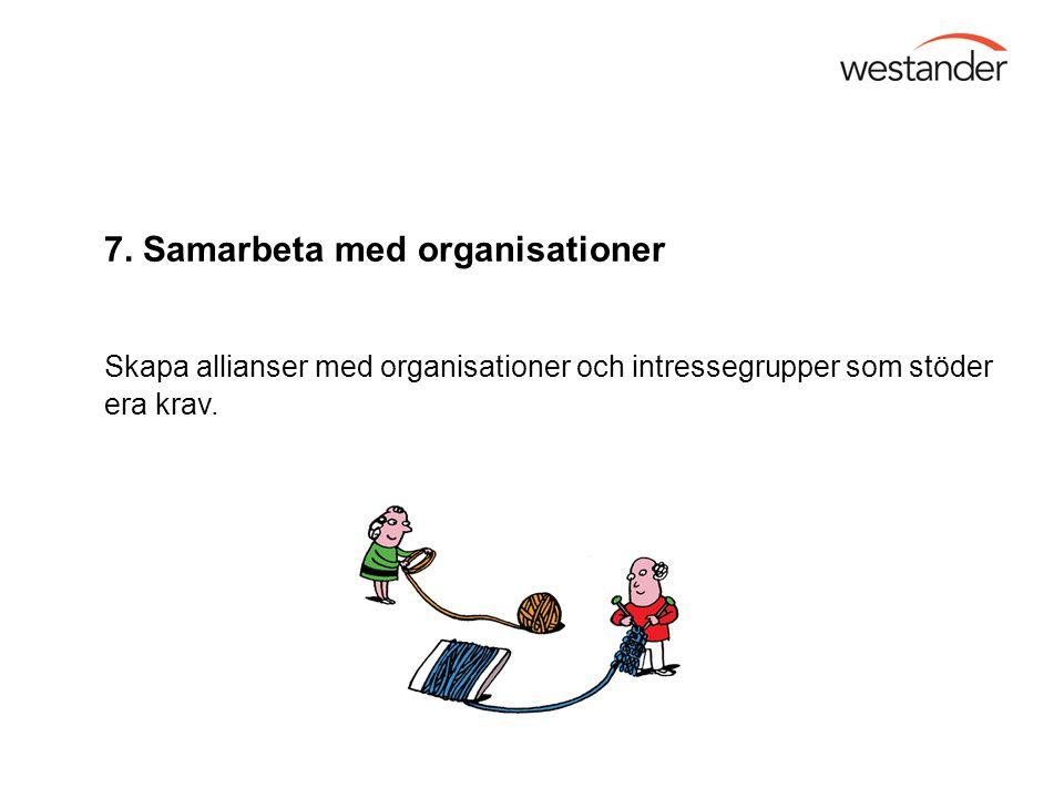 7. Samarbeta med organisationer